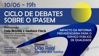 Ciclo de debates sobre o Ipasem chega ao fim nesta quinta, dia 10