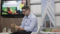 TV Câmara - Pancs, kefir e alimentação orgânica são temas do Vitalidade