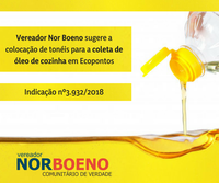 08/08/2018 - Vereador Nor Boeno sugere colocação de tonéis para a coleta de óleo de cozinha em ecopontos