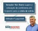 09/08/2018 - Vereador Nor Boeno sugere a colocação de contêineres em ecopontos para a coleta de vidros