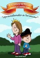 """16/08/2018 - Issur Koch lança livro infantil """"As Aventuras de Princesa Isadora e Capitão Gael em: Aprendendo a brincar"""""""